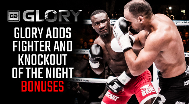 'Fighter of the Night' and 'Knockout of the Night' Bonuses Eligible to be Awarded at All GLORY Fight Nights, Starting on July 22