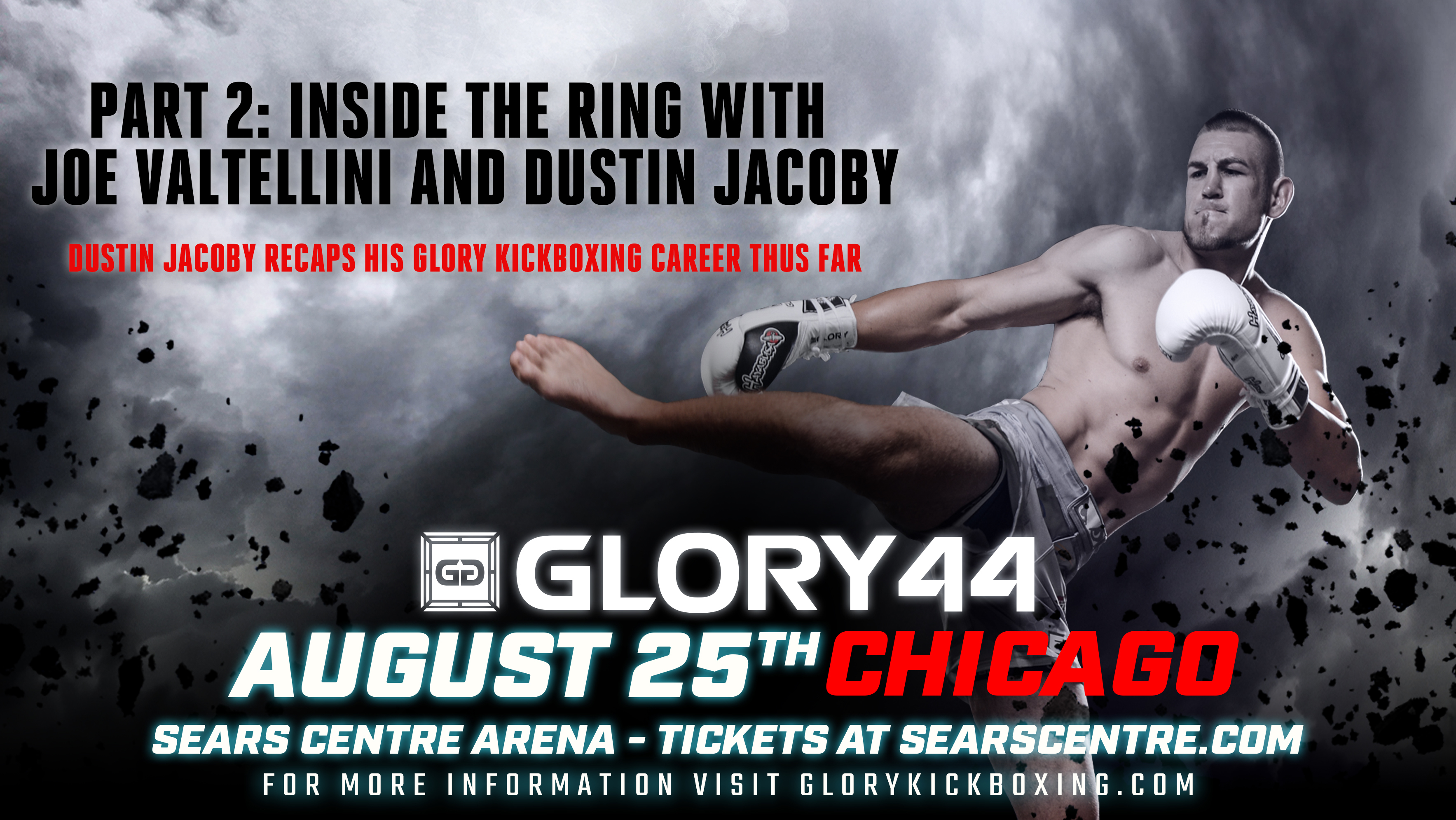 Part 2 - Dustin Jacoby recaps his GLORY Kickboxing career thus far: GLORY 44 Chicago