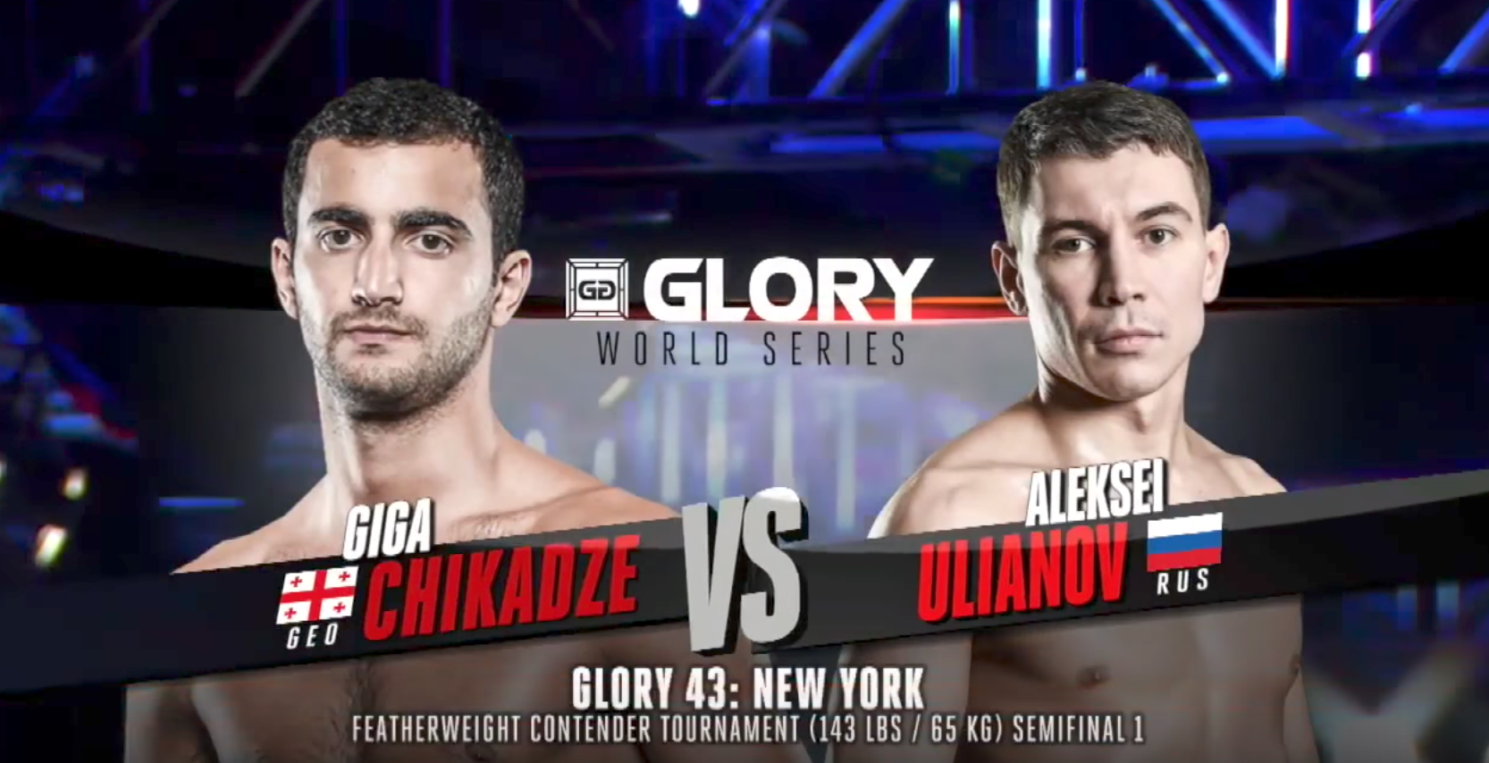 FULL MATCH - Giga Chikadze vs. Aleksei Ulianov - Tournament Sem-finals: GLORY 43 New York