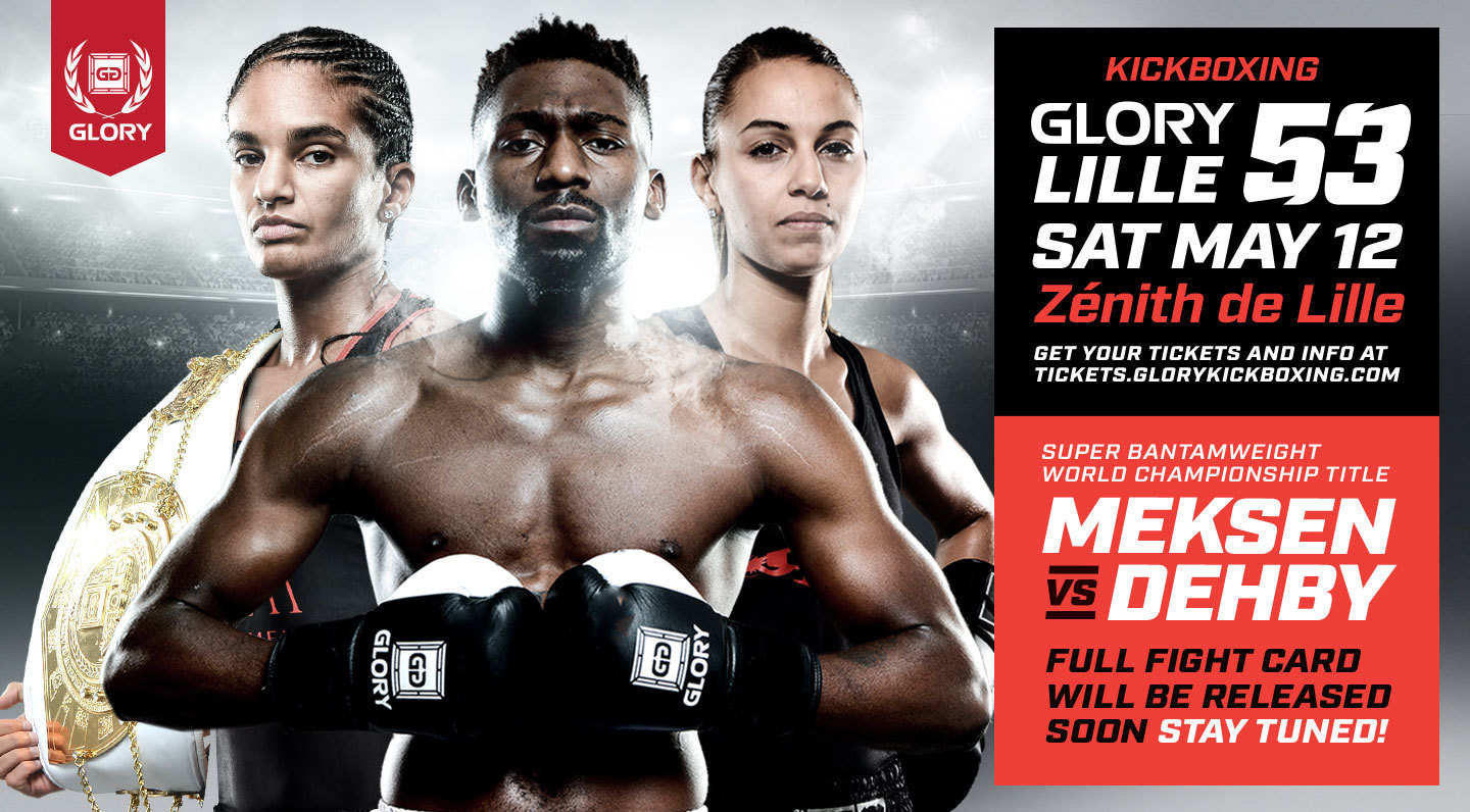 GLORY Returns to France for GLORY 53 Lille and GLORY 53 SuperFight Series on Saturday, May 12