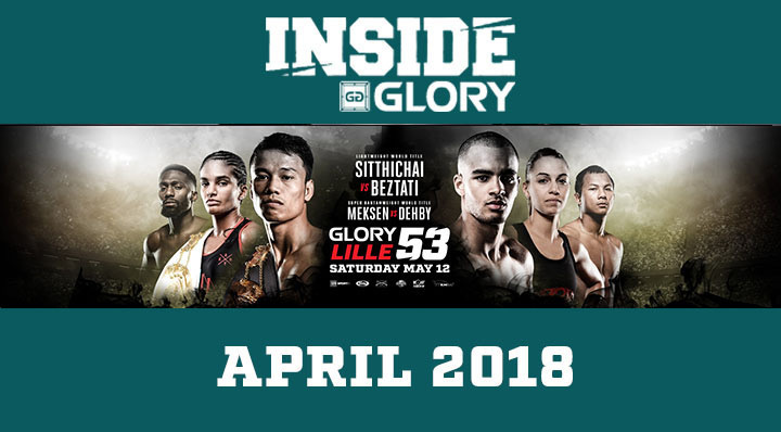 Inside GLORY - April 2018