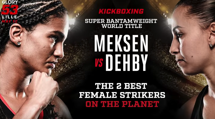 GLORY 53: Anissa Meksen vs. Amel Dehby fight preview
