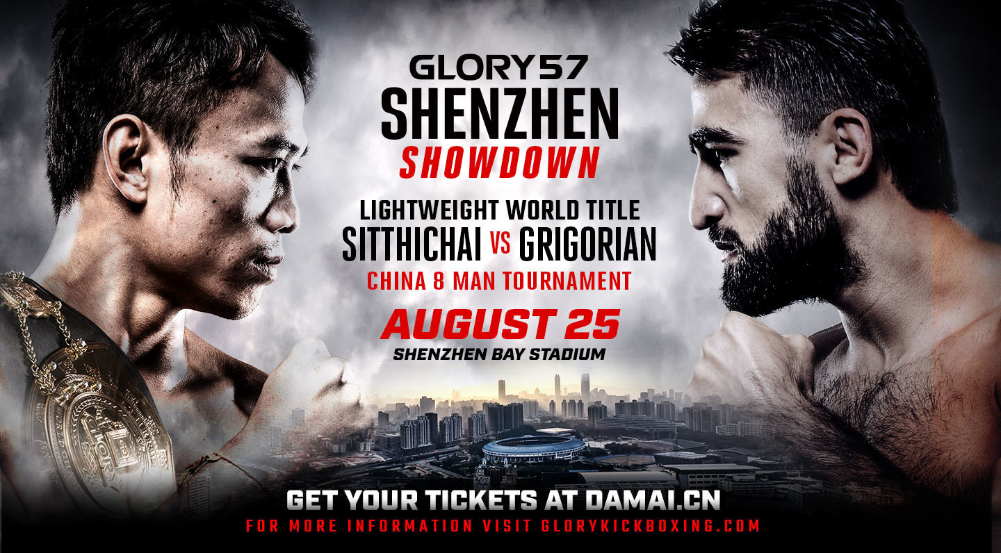 Sitthichai vs. Marat Grigorian Scheduled for Fourth Meeting at GLORY 57 Shenzhen on Saturday, Aug. 25