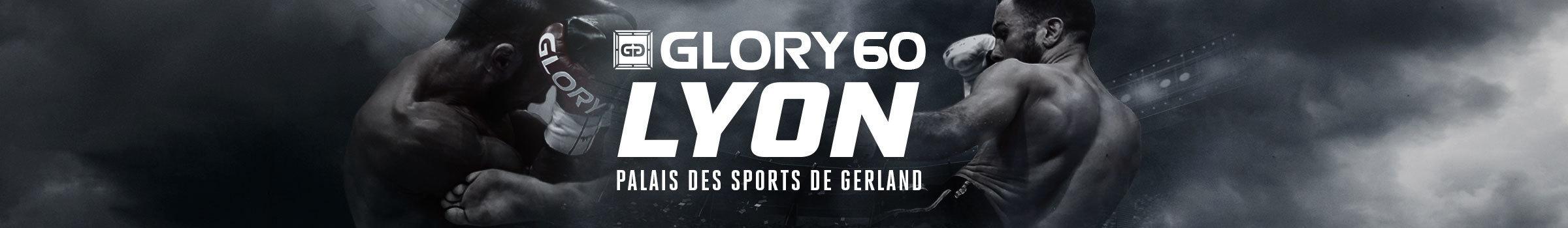 GLORY 60 Lyon