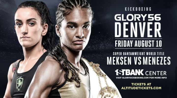 Super Bantamweight Title on the Line at GLORY 56 Denver When Anissa Meksen Meets Jady Menezes on Friday, Aug. 10