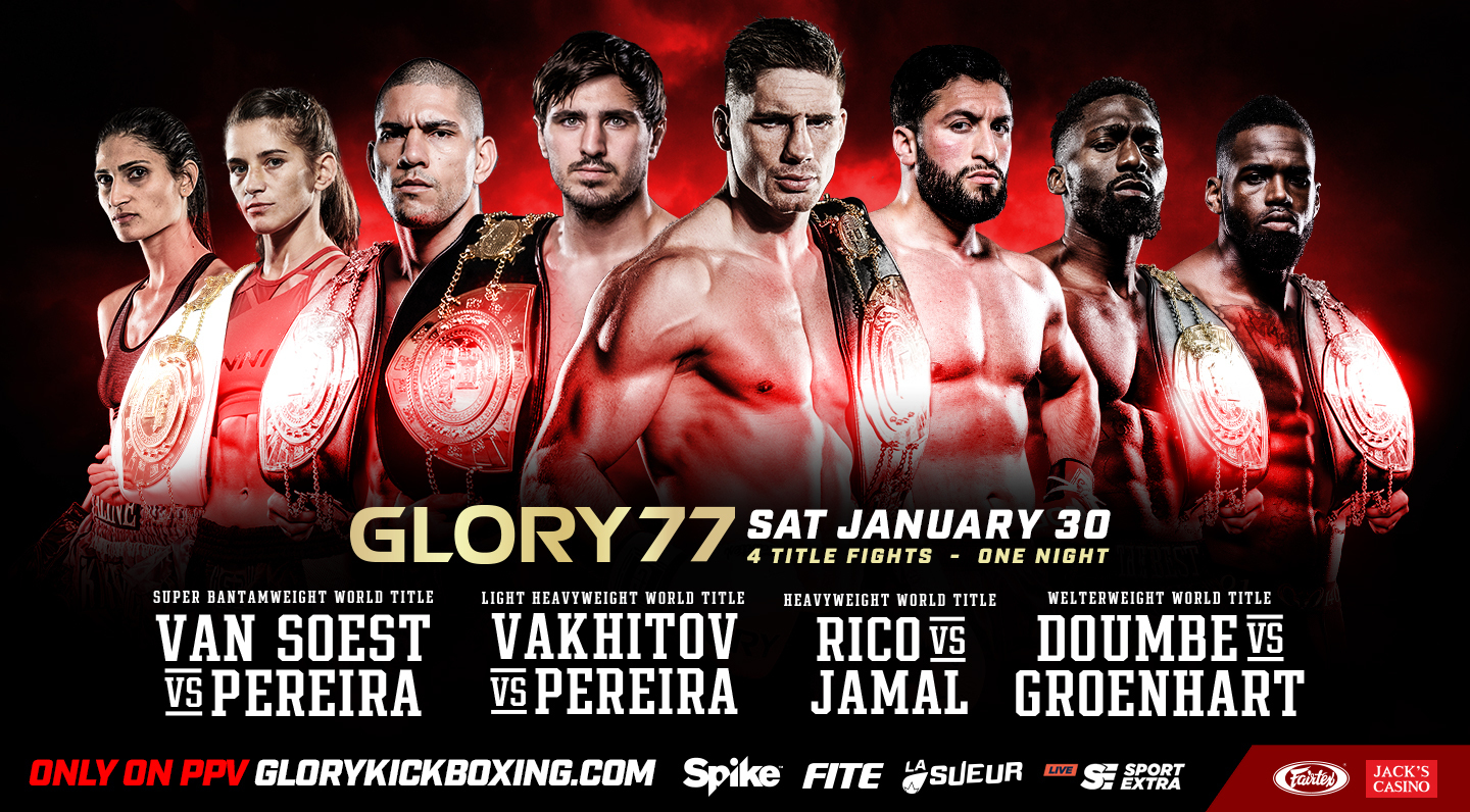 GLORY 77 FIGHT CARD: 6 CHAMPIONS, 4 TITLE FIGHTS, 1 NIGHT